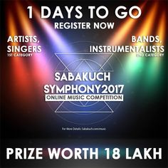 Last day for Participate in Music competition Sabakuch Symphony 2017 and win a chance to complete your dream in Music Industry. Hurry up. https://sabakuch.com/music/event