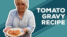 YouTube Tomato Gravy Recipe Paula Deen, Tomato Recipe, Onion Recipes, Cajun Recipes, Bread Recipes, Best Dishes, Side Dishes, Main Dishes, Banana Dessert