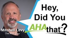 Mitchell Levy, The AHA Guy