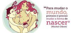 Renascimento do parto Doula, Michel Odent, Baby Love, Birth, Muse, Maternity, Blog, Baby Shower, Health