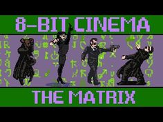 8-bit game version of The Matrix is a better movie than its sequels