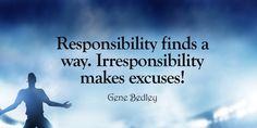 Be responsible and action taker in your life, then you will find all the doors open for you.
