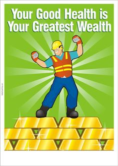 safety slogan : your greatest wealth