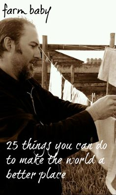25 Things You Can Do To Make the World a Better Place