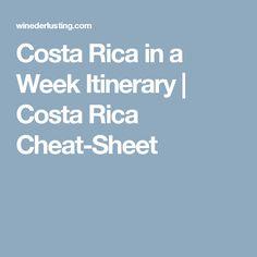 Costa Rica in a Week Itinerary | Costa Rica Cheat-Sheet