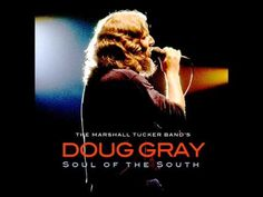"""▶ Doug Gray - """"Let Me Be The Fool"""" [From 'Soul Of The South' - an 8 Song mini LP of solo recordings made by The Marshall Tucker Band lead singer, Doug Gray in 1981 and never released until now. Recorded with backing by members of the Marshall Tucker Band and produced by Billy Sherrill, these recordings shine a light on Gray's affection for soul music. Also features a cover of the 1969 smash hit """"More Today Than Yesterday,"""" originally recorded by The Spiral Staircase.]"""