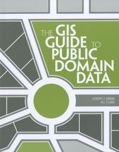 The GIS Guide to Public Domain Data by Joseph J. Kerski   General Collection  G70.217.G46 K47 2012