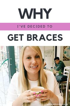 Why I've Decided To Get Braces. Click here to find out more: https://withlovefromlou.co.uk/2018/08/getting-braces/