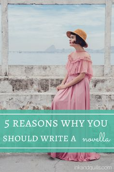 5 Reasons Why You Should Write a Novella - Ink and Quills