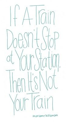 If a train doesn't stop at your station, then it's not your train.