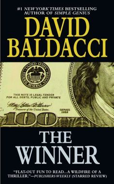 The Winner by David Baldacci  The first of his books I ever read, a great book that I have read several times!