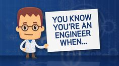 Do you relate to what our engineers said? Do you like playing with Legos, building things and tearing them down, fixing things, making and flying paper airplanes? Well, we hate to break it to you but you may actually be an engineer at heart.