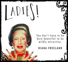 Ladies!!! You don't have to be born beautiful to be wildly attractive!