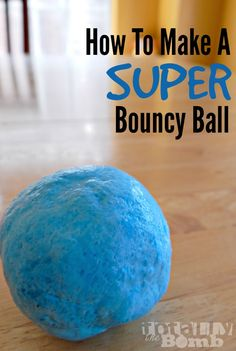 I was trying to make slime, but I mixed up the steps and ended up making a super bouncy ball instead.