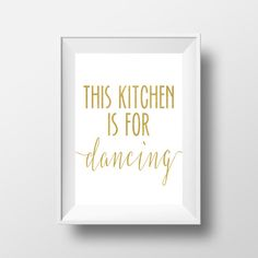 This Kitchen Is For Dancing Print Faux Gold by printshopstudio