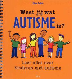 Ellen Sabin. Weet jij wat autisme is? Leer alles over kinderen met autisme. Plaats: 462.4 SABI.