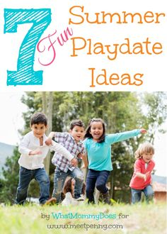 Are you looking for fun things to do with kids in the summertime? Here are 7 summer playdate ideas you'll love.