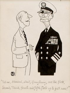 """Tell me, Admiral, what, if anything, are the First, Second, Third, Fourth and Fifth Fleet up to just now?"" On 15 July Eisenhower had authorized Operation Blue Bat for US intervention in the crisis in Lebanon. Forty vessels of the Sixth Fleet, the United States navy's European force, operated in support of around 14,000 troops on the ground.  Pen and black ink on wove paper. Stamped on verso for publication in the Daily Mail, 16 July 1958, and with pencil reproduction instructions recto."