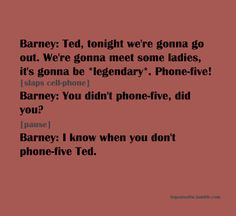 How I met your mother Barney Quotes, Funny Quotes, You Funny, Hilarious, Funny Shit, Funny Stuff, Mothers Friend, Himym, Tv Land
