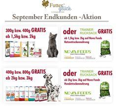 Hier finden Sie wieder unsere Endkunden-Aktion September 2016 :) GRATIS* Trockennahrung für Hunde & Katzen; und oder Rucksack von NOVA Foods Trainer http://www.technoplan.de/futter-shop/ *Hund: 400g bzw. 800g GRATIS ab 2kg bzw. 3kg *Katze: 300g bzw. 400g GRATIS ab 1,5kg bzw. 2kg