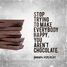 Chocolate Quotes Humor Life New Ideas Great Quotes, Quotes To Live By, Me Quotes, Motivational Quotes, Funny Quotes, Inspirational Quotes, Qoutes, Phrase Cute, Cool Words