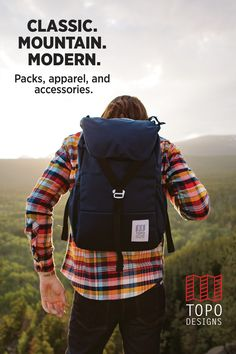 Classic. Mountain. Modern. Packs, apparel and accessories made for anywhere on your map.
