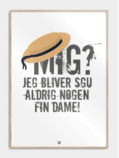 - Køb dine citatplakater lige her! Movie Quotes, Life Quotes, Funny Iphone Wallpaper, Quotes About Everything, Drawing Quotes, Wall Decor Quotes, Self Improvement, Cool Pictures, Qoutes
