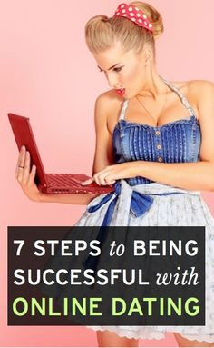 7 steps to being successful with online dating (great expert advice!)