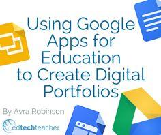 Using #GAFE to Create #DigitalPortfolios from Avra Robinson #chromebookedu #googleedu
