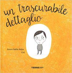 Amazon.it: Un trascurabile dettaglio - Anne-Gaëlle Balpe, Csil, R. Dalla Rosa - Libri