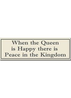 'When the Queen Is Happy' Sign
