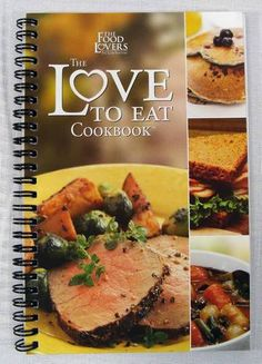 The Food Lovers Fat Loss System The Love To Eat Cookbook