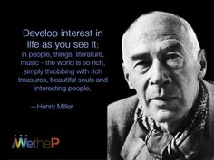 Happy Birthday, Henry Miller! Henry Valentine Miller was an American writer. He was known for breaking with existing literary forms, developing a new sort of semi-autobiographical novel that blended character study, social criticism, philosophical reflection, explicit language, sex, surrealist free association and mysticism, always distinctly about and expressive of the real-life Henry Miller and yet also fictional.