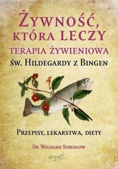 Polish Recipes, Polish Food, Inspirational Books, Herbalism, Psychology, Vegan Recipes, Medicine, Herbs, Healthy
