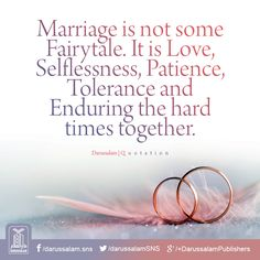 Marriage is not some fairytale. It is ... enduring the hard times together.