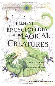 Element Encyclopedia of Magical Creatures: The Ultimate A-Z of Fantastic Beings from Myth and Magic by John Matthews http://www.amazon.com/dp/0007298943/ref=cm_sw_r_pi_dp_YwNZub1MSJQEG