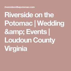 Riverside on the Potomac | Wedding & Events | Loudoun County Virginia