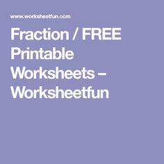 Fraction / FREE Printable Worksheets – Worksheetfun