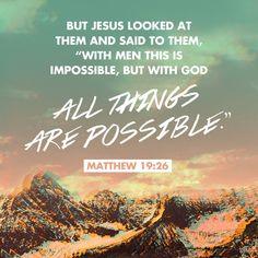 Matthew 19:26.  On Kari Jobe's facebook page.