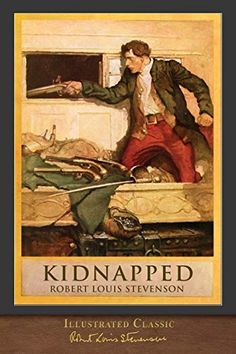 Kidnapped (Illustrated Classic): 100th Anniversary Collection by Robert Louis Stevenson Special Characters, Female Characters, Used Books, Great Books, Kidnapped Robert Louis Stevenson, Teaching Boys, Special Symbols, Small Drawings, Treasure Island