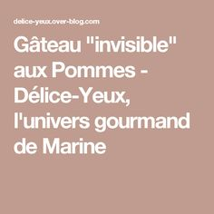 """Gâteau """"invisible"""" aux Pommes - Délice-Yeux, l'univers gourmand de Marine"""