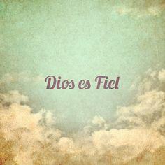 Dios es Fiel Dios ! /Frases ♥ Cristianas ♥