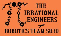 Our Full Team Logo with writing in Credit Valley Bold font, #Team5830 #IrrationalEngineers #OMGROBOTS