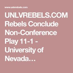 UNLVREBELS.COM Rebels Conclude Non-Conference Play 11-1 - University of Nevada…