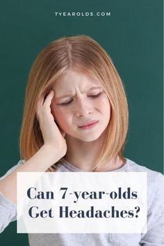 Headaches aren't any fun for us adults, but is it normal for our young children to be getting them? This article will answer the question of whether or not 7-Year-Olds can get headaches. #headaches #health