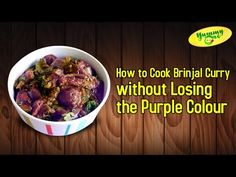 Making of Brinjal Curry without Losing the Purple Colour