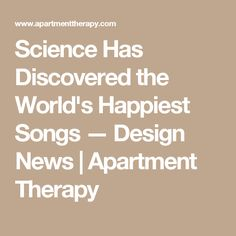 Science Has Discovered the World's Happiest Songs — Design News | Apartment Therapy