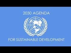 A BREAKDOWN OF ALL 17 POINTS OF AGENDA 2030 AND WHAT IT MEANS FOR HUMANITY. - YouTube