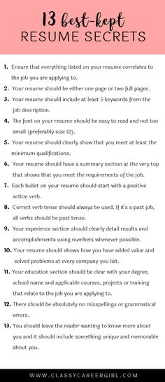 13 best-kept resume secrets  Since one of our top articles here is the 13 best-kept cover letter secrets, I thought I would do part two with the 13 best-kept resume secrets too!  Read more: http://www.classycareergirl.com/2016/02/resume-secrets/