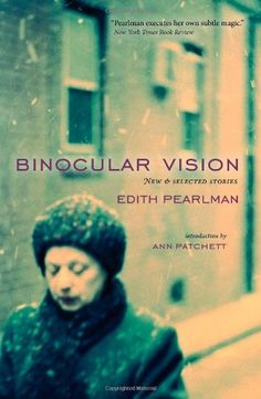 Binocular Vision: New  Selected Stories